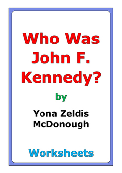 "Yona Zeldis McDonough ""Who Was John F. Kennedy?"" worksheets"