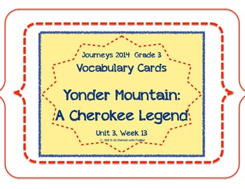 Yonder Mountain Vocabulary Cards, Unit 3, Lesson 13, Journeys 3rd Grade