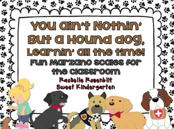 You Ain't Nothin' But a Hounddog! {Fun classroom Marzano Scales}