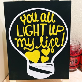 You All Light Up My Life SVG Designs