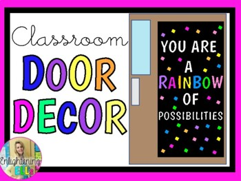 You Are A RAINBOW Of Possibilities (Classroom Door Decor/Bulletin Board Kit)