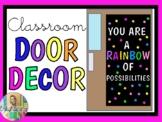 You Are A RAINBOW Of Possibilities (Classroom Door Decor/B