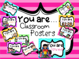 You Are... Classroom Posters