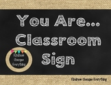 You Are Classroom Sign *Burlap & Chalkboard Theme