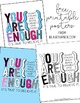 You Are Enough {FREE Printable Posters}