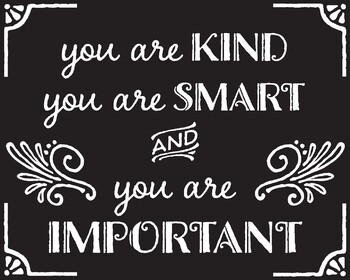 You Are Kind, You Are Smart, You Are Important Poster