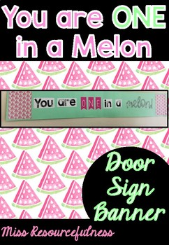 You Are One in a Melon Inspirational Door Sign Banner