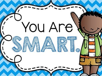 You Are Smart. You Are Kind. You Are Loved. You Are Important. Classroom Posters