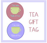 You Are TEA-riffic gift tag for tea - teacher, coworker, volunteer appreciation