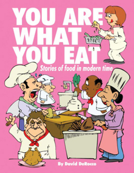 You Are What You Eat: Stories About Food in Modern Times