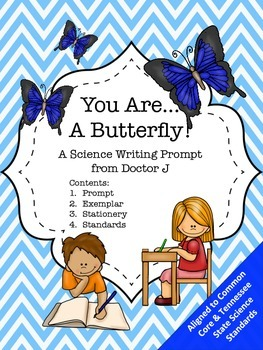 You Are a Butterfly 4th Grade Common Core Science Writing Prompt