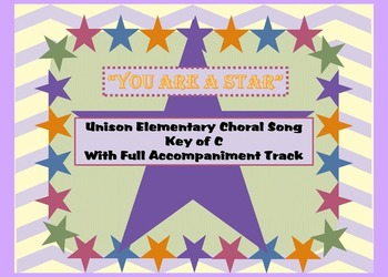 """Song: """"You Are a Star"""" Choir or Solo Unison"""