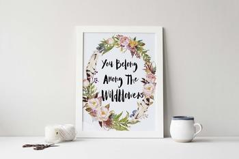 You Belong Among the Wildflowers, Wall art, Printable Wall Art,