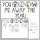 You Blew Me Away This Year End of the Year Bubble Gift Tag