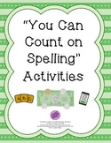"""""""You Can Count on Spelling"""" Activities"""