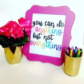 {You Can Do Anything But Not Everything} Desk Sign