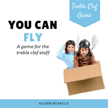 You Can Fly {A game for the treble clef staff}