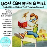 You Can Run a Mile:  Help Children Believe That They Can Succeed