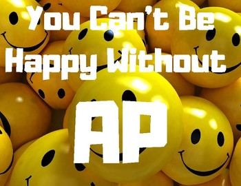 You Can't Be Happy Without AP