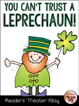 You Can't Trust a Leprechaun!  Readers' Theater Play