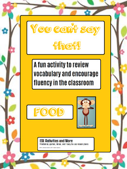You Can't say that! A FREE taboo type speaking activity FOOD