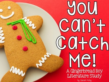 You Can't Catch Me!: A Gingerbread Man Literature Study