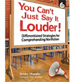 You Can't Just Say It Louder! Strategies for Comprehending Nonfiction