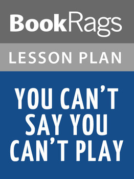 You Can't Say You Can't Play Lesson Plans