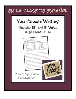 You Choose Writing - Spanish Regular ER and IR Verbs in Present Tense