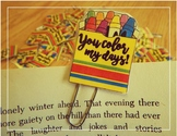 You Color My Days!
