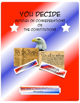 You Decide! Articles of Confederation or the Constitution?