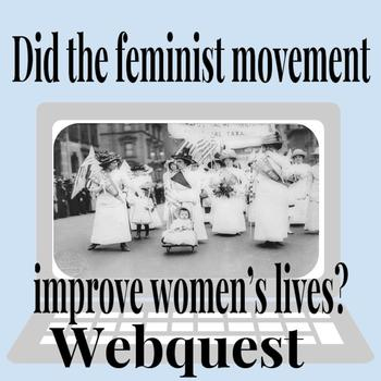 You Decide: Did the feminist movement improve American women's lives?