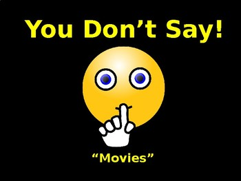 You Don't Say!  Movies