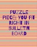 You Fit Right In! Puzzle Piece Bulletin Board