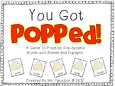You Got Popped!  [One Syllable Words With Blends and Digraphs]