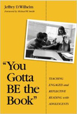You Gotta BE the Book: Teaching Engaged & Reflective Reading with Adolescents