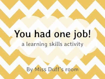 You Had One Job - A Learning Skills Activity