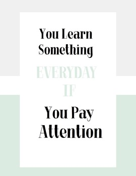 You Learn Something Everyday If You Pay Attention Poster