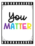You Matter Classroom Poster