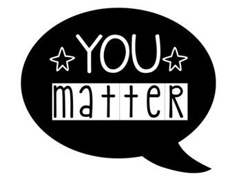 You Matter Classroom Poster/Sign