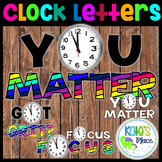 You Matter (+now MORE!) Clock Printable Letters- Bright Cl
