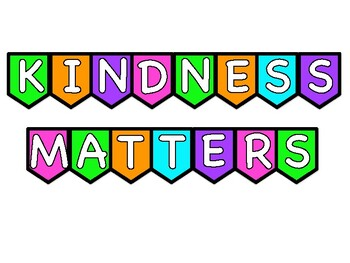 You Matter, Kindness Matters, You are Loved Colorful or Black and White Banner