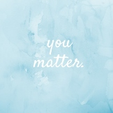 You Matter Motivational Printable and Cards