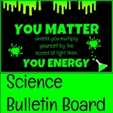 You Matter Slime Science Bulletin Board Makerspace STEM STEAM LAB