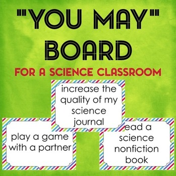 "Free ""You May"" Board for a Science Classroom"