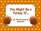 You Might Be a Turkey If...