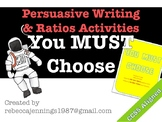 You Must Choose: Persuasive Writing and Ratios Activities