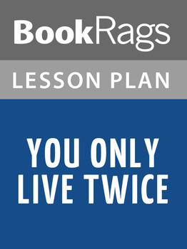 You Only Live Twice Lesson Plans