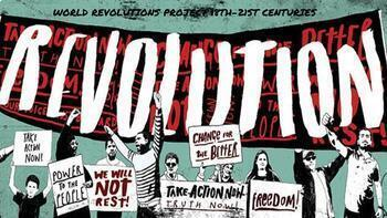 You Say You Want A Revolution! (Revolutions from 18th - 21st Century)