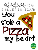 Bulletin Board Kit - You Stole a PIZZA my Heart - Valentine's Day